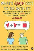 What's Math Got to Do with It?: How Parents and Teachers Can Help Children Learn to Love The...