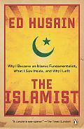 The Islamist: Why I Became an Islamic Fundamentalist, What I Saw Inside, and Why I Left
