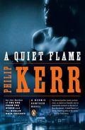 A Quiet Flame: A Novel (Bernie Gunther Novels)