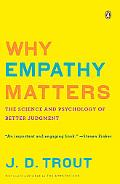 Why Empathy Matters: The Science and Psychology of Better Judgment