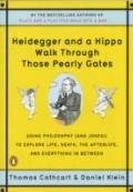 Heidegger and a Hippo Walk Through Those Pearly Gates: Using Philosophy (and Jokes!) to Expl...