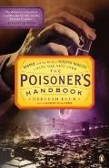 Poisoner's Handbook : Murder and the Birth of Forensic Medicine in Jazz Age New York