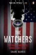 Watchers : The Rise of America's Surveillance State