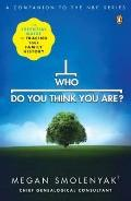 Who Do You Think You Are? : The Essential Guide to Tracing Your Family History