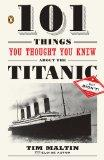 101 Things You Thought You Knew About the Titanic . . . but Didn't
