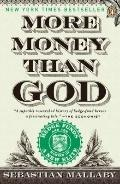 More Money Than God : Hedge Funds and the Making of a New Elite