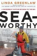 Seaworthy : A Swordboat Captain Returns to the Sea