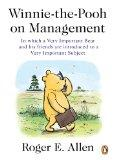 Winnie-the-Pooh on Management: In which a Very Important Bear and his friends are introduced...
