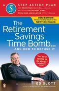 The Retirement Savings Time Bomb . . . and How to Defuse It: A Five-Step Action Plan for Pro...