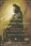 Holding Our World Together: Ojibwe Women and the Survival of Community (Penguin Library of A...