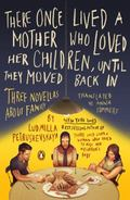 There Once Lived a Mother Who Loved Her Children, until They Moved Back In : Three Novellas ...