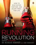 Running Revolution : How to Run Faster, Farther, and Injury-Free--For Life