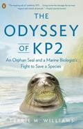 Odyssey of KP2 : An Orphan Seal and a Marine Biologist's Fight to Save a Species