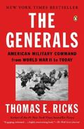 Generals : American Military Command from World War II to Today