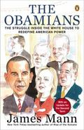Obamians : The Struggle Inside the White House to Redefine American Power