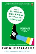 Numbers Game : Why Everything You Know about Soccer Is Wrong