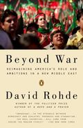 Beyond War : Reimagining America's Role and Ambitions in a New Middle East