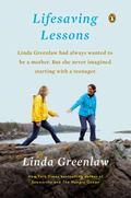 Lifesaving Lessons : Notes from an Accidental Mother