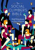 Social Climber's Bible : A Book of Manners, Practical Tips, and Spiritual Advice for the Upw...