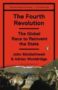 Fourth Revolution : The Global Race to Reinvent the State