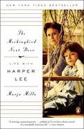 Mockingbird Next Door : Life with Harper Lee