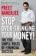 Stop Over-Thinking Your Money! : The Five Simple Rules of Financial Success