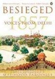 Besieged Voices from Delhi 1857