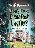 Rolf Heimann's What's Up at Crowfoot Castle? Spooky Puzzles and Mazes