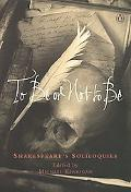 To Be or Not to Be Shakespear's Soliloquies