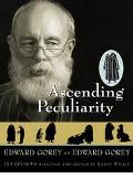 Ascending Peculiarity Edward Gorey on Edward Gorey