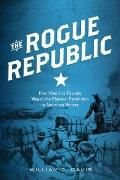 Rogue Republic : How Would-Be Patriots Waged the Shortest Revolution in American History