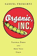 Organic, Inc. Natural Foods And How They Grew