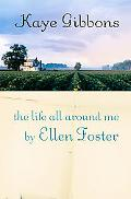 Life All Around Me By Ellen Foster
