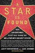 Star Is Found Our Adventures Casting Some of Hollywood's Biggest Movies
