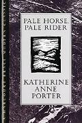 Pale Horse, Pale Rider Three Short Novels