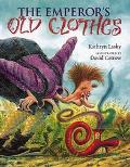 Emperor's Old Clothes - Kathryn Lasky - Hardcover - 1 ED