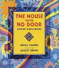 The House with No Door: African Riddle-Poems - Ashley Bryan - Hardcover - 1 ED