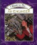 I Want to Be... an Engineer