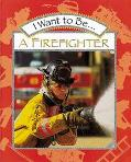 I Want to Be a Firefighter - Stephanie Maze - Hardcover - 1 ED