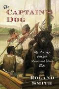 Captain's Dog My Journey With the Lewis and Clark Tribe