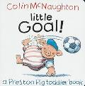 Little Goal!: A Preston Pig Toddler Book