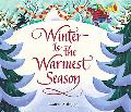 Winter Is the Warmest Season