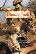 Bloody Jack Being an Account of the Curious Adventures of Mary Jacky Faber, Ship's Boy