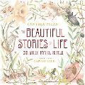 The Beautiful Stories of Life: Six Greek Myths, Retold