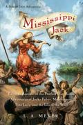 Mississippi Jack: Being an Account of the Further Waterborne Adventures of Jacky Faber, Mids...