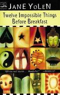 Twelve Impossible Things Before Breakfast Stories