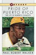 Pride of Puerto Rico The Life of Roberto Clemente