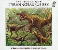 Trouble With Tyrannosaurus Rex