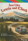 Just Like Lewis and Clark (Harcourt Leveled Readers: Grade 5)
