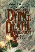 Understanding Dying,death+bereavement